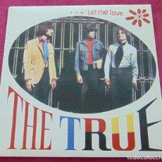 Discos de vinilo: THE TRUE – LET ME LOVE - SINGLE REEDICION 2009. Lote 140018398