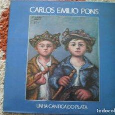 Discos de vinilo: LP. CARLOS EMILIO PONS. UNHA CANTIGA DO PLATA. AÑO 1989. LETRAS. Lote 140071446