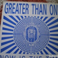Discos de vinilo: MAXI 12 PULGADAS. GREATER THAN ONE. NOW IS THE TIME.. Lote 140076866