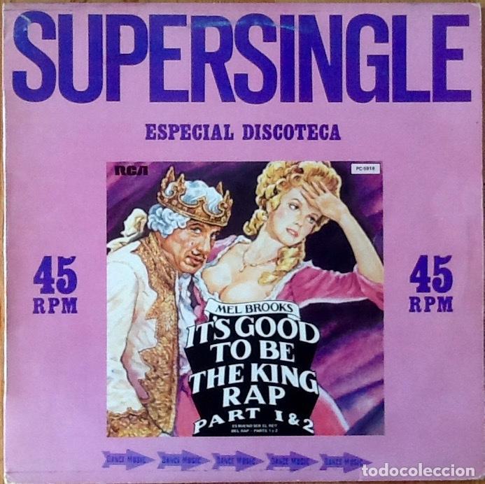 MEL BROOKS : IT'S GOOD TO BE THE KING PART 1 & 2 [ESP 1981] 12' (Música - Discos de Vinilo - Maxi Singles - Rap / Hip Hop)