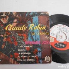 Discos de vinilo: CLAUDE ROBIN EN AMERICA-EP CHOLITA +3. Lote 140144282