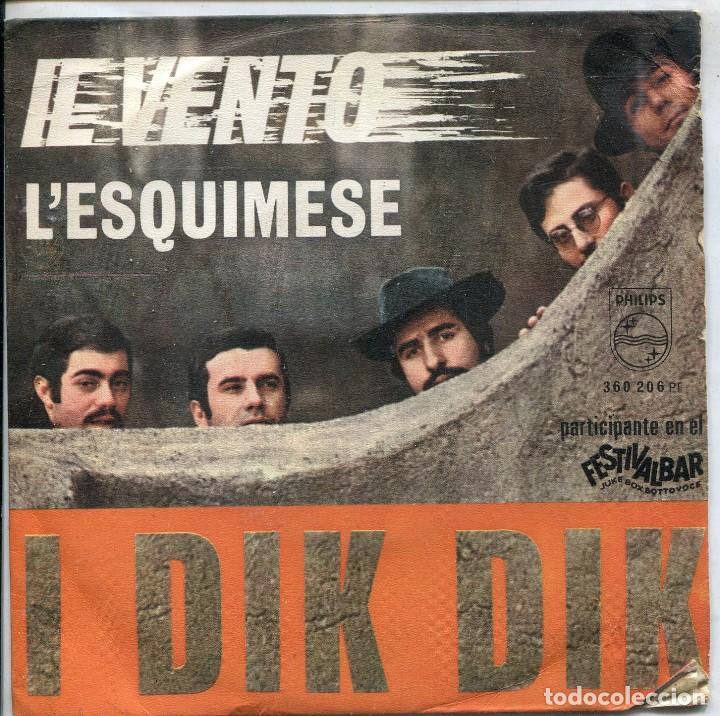 I DIK DIK / IL VENTO / L'ESQUIMESE (SINGLE ORIGINAL ESPAÑOL 1968) (Música - Discos - Singles Vinilo - Canción Francesa e Italiana)