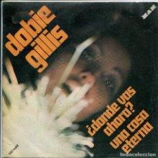 Discos de vinilo: DOBIE GILLIS / ¿DONDE VAS AHORA? / UNA COSA ETERNA (SINGLE PROMO 1971). Lote 140161926