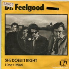 Discos de vinilo: DR. FEELGOOD / SHE DOES IT RIGHT / I DON'T MIND (SINGLE 1975). Lote 140165614