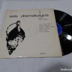 Discos de vinilo: SEIS DRAMATURGOS LEEN SUS OBRAS + LIBRETO LP 1968. Lote 140169538