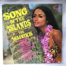 Discos de vinilo: LP_THE WAIKIKIS – SONG OF THE ISLANDS_ UK. Lote 140182662