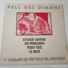 Discos de vinilo: PELL DEL DIMONI LP - SITUACIO ADVERSA / SIN PROBLEMAS / PUSSY FUZZ / LA RUTA- LP 1990- COMO NUEVO.. Lote 140213738