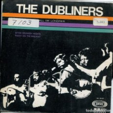 Discos de vinilo: THE DUBLINERS / SEVEN DRUNKEN NIGHTS / PADDY ON THE RAILWAY (SINGLE ESPAÑOL 1969). Lote 140246258