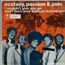 Discos de vinilo: ECSTASY, PASSION & PAIN / I WOULDN'T GIVE YOU UP + 1 (SINGLE PROMO1974). Lote 140249922