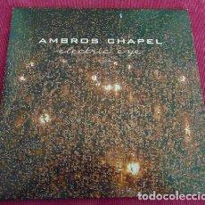Discos de vinilo: AMBROS CHAPEL – ELECTRIC EYE / THE RIVER / TEARS - EP 2012. Lote 140251014