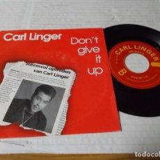 Discos de vinilo: CARL LINGER. DON´T GIVE IT UP. SOUL EDIT. SWING EDIT.. Lote 140293490