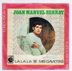 Discos de vinilo: JOAN MANUEL SERRAT. LA, LA, LA FESTIVAL DE EUROVISIÓN 1968 NOX- 60 NOVOLA DISCO. Lote 140305702