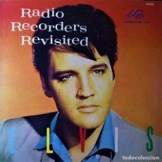 Discos de vinilo: ELVIS PRESLEY - RADIO RECORDERS REVISITED - LP LAUREL. Lote 140312102