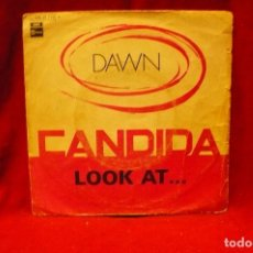 Discos de vinilo: DAWN -- CANDIDA / LOOK AT..., EMI, STATESIDE, 1970. Lote 140366646