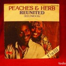 Discos de vinilo: PEACHES & HERB -- REUNITED (REUNIDOS) / WE GOT LOVE, POLYDOR, 1978.. Lote 140375006