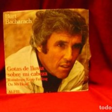 Discos de vinilo: BURT BACHARACH -- GOTAS DE LLUVIA SOBRE MI CABEZA / ALFIE, AM, 1973.. Lote 140378122