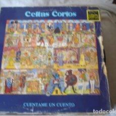 Discos de vinilo: CELTAS CORTOS CUENTAME UN CUENTO . Lote 140390582