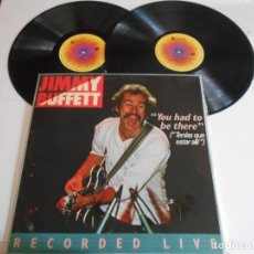 Discos de vinilo: JIMMY BUFFETT-LP DOBLE YOU HAD TO BE THERE-NUEVO. Lote 140408250