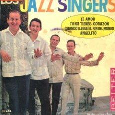 Discos de vinilo: LOS JAZZ SINGERS / TU NO TIENE CORAZON + 3 (EP 1964). Lote 140419018