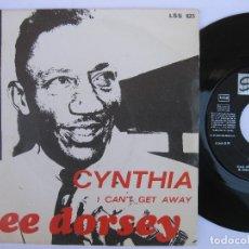 Discos de vinilo: LEE DORSEY - 45 SPAIN PS - PROMO * EX * CYNTHIA / I CAN'T GET AWAY * 1968. Lote 140426922
