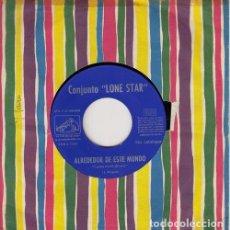 Discos de vinilo: LONE STAR - SINGLE PROMOCIONAL PARA JUKE BOX SIN CATALOGAR LA LEYENDA / ALREDEDOR DE ESTE MUNDO 1966. Lote 140431506