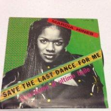 Discos de vinilo: MARCIA HINES – SAVE THE LAST DANCE FOR ME . Lote 140432566