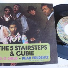 Discos de vinilo: THE 5 STAIRSTEPS & CUBIE - 45 SPAIN PS - MINT * O-O-CHILD / DEAR PRUDENCE. Lote 140434354