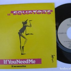 Discos de vinilo: THE EQUATORS - 45 SPAIN PS - MINT * I YOU NEED ME / SO WHAT'S NEW? * STIFF 1982. Lote 140435110