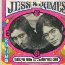 Discos de vinilo: JESS & JAMES / THNAK YOU SHOW BIZ / MOTHERLESS CHILD (SINGLE 1968). Lote 140454858