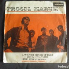 Discos de vinilo: SINGLE * PROCOL HARUM * A WHITER SHADE OF PALE * LIME STREET BLUES * . Lote 140465862