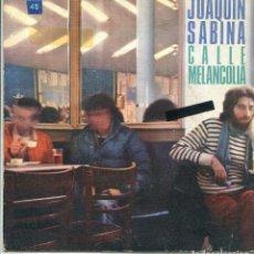 Discos de vinilo: JOAQUIN SABINA / CALLE MELANCOLIA / CIRCULOS VICIOSOS (SINGLE PROMO 1981). Lote 140467350
