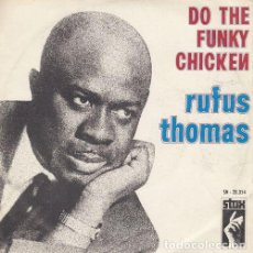 Discos de vinilo: RUFUS THOMAS - DO THE FUNKY CHICKEN - SINGLE DE VINILO EDICION ESPAÑOLA - STAX. Lote 140467574