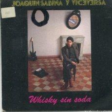 Discos de vinilo: JOAQUIN SABINA Y VICEVERSA / WHISKY SIN SODA / PRINCESA (SINGLE PROMO 1985). Lote 140468246