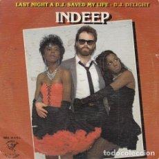 Discos de vinilo: INDEEP - LAST NIGHT A D.J. SAVED MY LIFE - SINGLE DE VINILO EDICION ESPAÑOLA. Lote 140469718