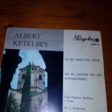 Discos de vinilo: ALBERT KETELBEY. EN UN MERCADO PERSA. EN EL JARDIN DE UN MONASTERIO. MRV. Lote 140474062
