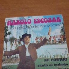 Discos de vinilo: MANOLO ESCOBAR. DE LA PELICULA ENTRE DOS AMORES. MI CORTIJO. CANTO AL TRABAJO. MRV. Lote 140475410