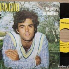 Discos de vinilo: JUANCHO RUIZ. LA VENDIMIA. TE QUIERO. Lote 140476058