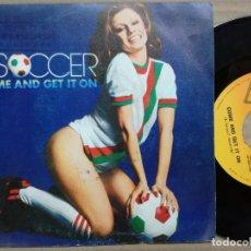 Discos de vinilo: SOCCER - COME AND GET IT ON SINGLE CBS 1980. Lote 140476482
