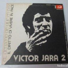 Discos de vinilo: VICTOR JARA 2. EL DERECHO DE VIVIR EN PAZ. IL DIRITTO DI VIVERE IN PACE. LP VINILO. VEDETTE RECORDS . Lote 140486858