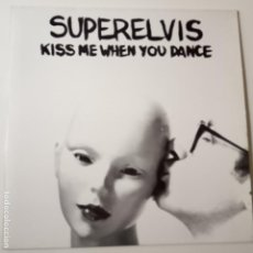 Discos de vinilo: SUPERELVIS- KISS ME WHEN YOU DANCE - LP 1991 + ENCARTE - NUEVO A ESTRENAR.. Lote 140491594