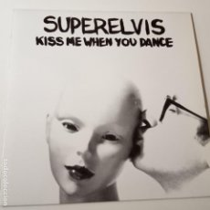 Discos de vinilo: SUPERELVIS- KISS ME WHEN YOU DANCE - LP 1991 + ENCARTE - NUEVO A ESTRENAR.. Lote 140491658
