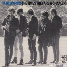 Discos de vinilo: SINGLE THE BYRDS THE TIMES ARE A-CHANGIN' VINILO MONO 2004 REEDICION. Lote 140497022