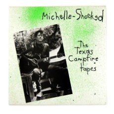 Discos de vinilo: MICHELLE SHOCKED - THE TEXAS CAMPFIRE TAPES (LP, VINILO). Lote 140579602