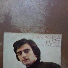 Discos de vinilo: JOAN BAPTISTA HUMET. BUSCO UNA FLOR - TONADES. SINGLE COLUMBIA 1970.. Lote 140580297