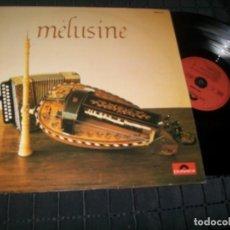Discos de vinilo: MELUSINE - LP MELUSINE - POLYDOR - FOLK - FRANCIA. Lote 140610390