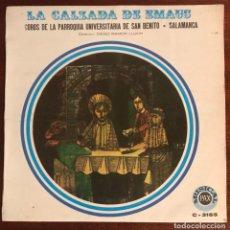 Discos de vinilo: COROS DE LA PARROQUIA UNIVERSITARIA DE SAN BENITO SALAMANCA - LA CALZADA DE EMAUS PAX 1970. Lote 140612718