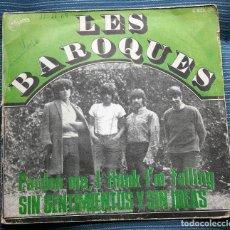 Discos de vinilo: LES BAROQUES / SIN SNETIMIENTOS Y SIN IDEAS / PARDON ME, I THINK I'M FALLING . Lote 140615842