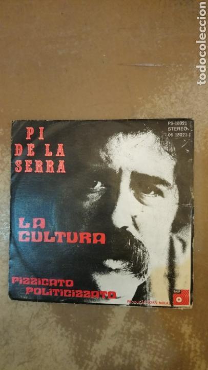 PI DE LA SERRA. LA CULTURA / PIZZICATO POLITICIZZATO. SINGLE BASF. PORTUGAL. (Música - Discos - Singles Vinilo - Cantautores Españoles)