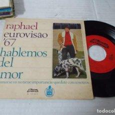 Discos de vinilo: RAPHAEL.EUROVISION 67, HABLEMOS DEL AMOR. SI UN AMOR SE VA. NO TIENE IMPORTANCIA, QUEDATE CON NOSOTR. Lote 140674942