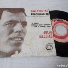 Discos de vinilo: JULIO IGLESIAS. EUROVISION 70, GWENDOLINE. EDICION PORTUGUESA. Lote 140679218
